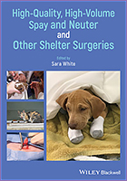 High-Quality, High-Volume Spay and Neuter and Other Shelter Surgeries 1/e